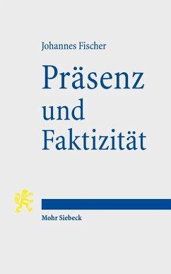Präsenz und Faktizität (eBook, PDF) - Fischer, Johannes