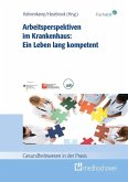 Arbeitsperspektiven im Krankenhaus: Ein Leben lang kompetent (eBook, ePUB)