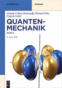 Quantenmechanik Band 2 - Cohen-Tannoudji, Claude; Diu, Bernard; Laloë, Franck