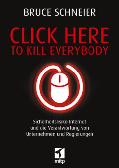 Click Here to Kill Everybody - Schneier, Bruce