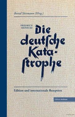 Die deutsche Katastrophe. Betrachtungen und Erinnerungen - Friedrich Meinecke - Meinecke, Friedrich