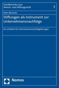 Stiftungen als Instrument zur Unternehmensnachfolge - Meinecke, Peter