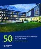 50 Jahre Wirtschaftswissenschaftliche Fakultät der WWU Münster 1969-2019