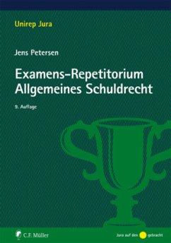 Examens-Repetitorium Allgemeines Schuldrecht - Petersen, Jens