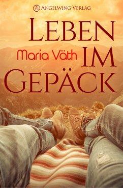Leben im Gepäck - Väth, Maria