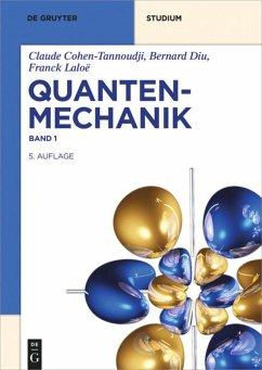 Quantenmechanik Band 1 - Cohen-Tannoudji, Claude; Diu, Bernard; Laloë, Franck