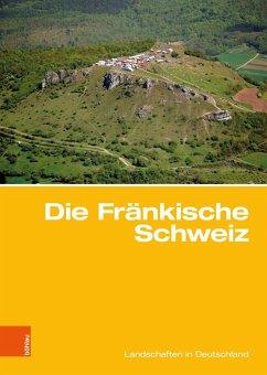 Die Fränkische Schweiz - Popp, Herbert; Bitzer, Klaus; Porada, Haik Thomas