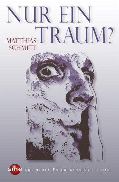 Nur ein Traum? - Schmitt, Matthias