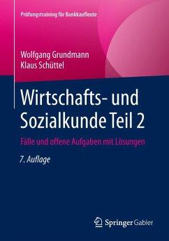 Wirtschafts- und Sozialkunde Teil 2 (eBook, PDF) - Grundmann, Wolfgang; Schüttel, Klaus