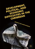 Development, Political, and Economic Difficulties in the Caribbean (eBook, PDF)