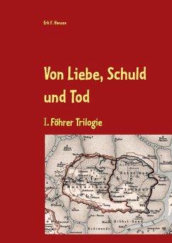 Von Liebe, Schuld und Tod (eBook, ePUB)