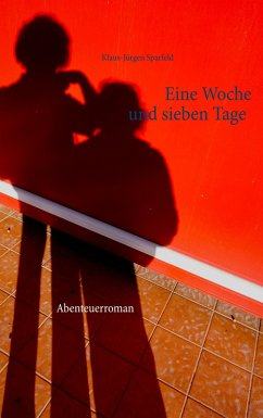 Eine Woche und sieben Tage (eBook, ePUB) - Sparfeld, Klaus-Jürgen