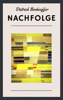 Nachfolge (eBook, ePUB) - Bonhoeffer, Dietrich