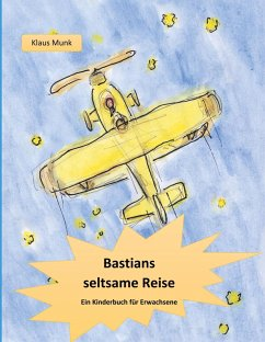 Bastians seltsame Reise (eBook, ePUB) - Munk, Klaus