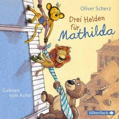 Drei Helden für Mathilda (MP3-Download) - Scherz, Oliver