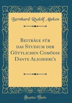 Beiträge Für Das Studium Der Göttlichen Comödie Dante Alighieri's (Classic Reprint)