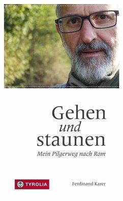 Gehen und staunen (eBook, ePUB) - Karer, Ferdinand