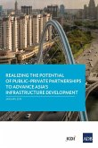 Realizing the Potential of Public-Private Partnerships to Advance Asia's Infrastructure Development