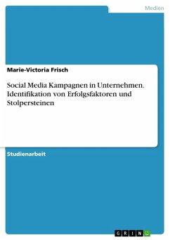 Social Media Kampagnen in Unternehmen. Identifikation von Erfolgsfaktoren und Stolpersteinen (eBook, PDF)