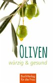 Oliven - würzig & gesund (eBook, ePUB)