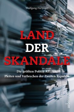 Land der Skandale (eBook, ePUB) - Fürweger, Wolfgang