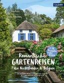 Romantische Gartenreisen in den Niederlanden und Belgien (eBook, ePUB)