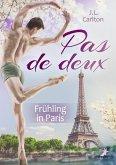 Pas de deux - Frühling in Paris (eBook, ePUB)