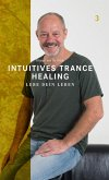 Intuitives Trance Healing (eBook, ePUB)