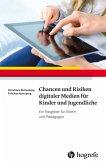 Chancen und Risiken digitaler Medien für Kinder und Jugendliche (eBook, PDF)