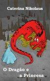 O Dragão e a Princesa (eBook, ePUB)