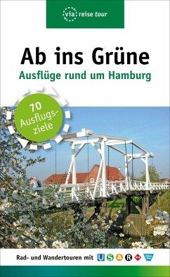 Ab ins Grüne - Ausflüge rund um Hamburg - Schrader, Sabine