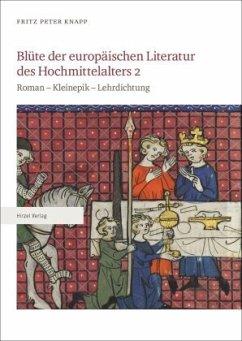 Blüte der europäischen Literatur des Hochmittelalters - Knapp, Fritz Peter