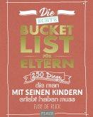 Die echte Bucket List für Eltern