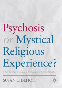 Psychosis or Mystical Religious Experience? - DeHoff, Susan L.