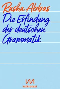 Die Erfindung der deutschen Grammatik - Abbas, Rasha