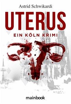 Uterus - Schwikardi, Astrid