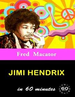 Jimi Hendrix In 60 Minutes (eBook, ePUB) - Macator, Fred