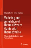 Modeling and Simulation of Thermal Power Plants with ThermoSysPro (eBook, PDF)