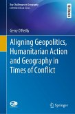 Aligning Geopolitics, Humanitarian Action and Geography in Times of Conflict (eBook, PDF)