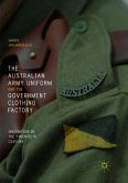 The Australian Army Uniform and the Government Clothing Factory