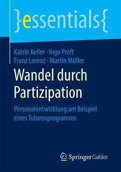 Wandel durch Partizipation - Keller, Katrin;Proft, Ingo;Lorenz, Franz