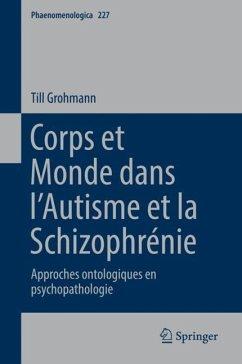Corps et Monde dans l'Autisme et la Schizophrénie - Grohmann, Till