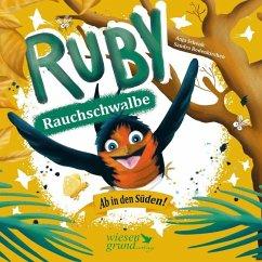 Ruby Rauchschwalbe - Ab in den Süden! - Schenk, Anja
