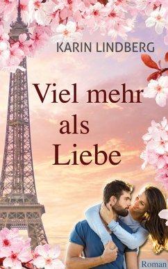 Viel mehr als Liebe (eBook, ePUB) - Lindberg, Karin