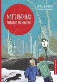 Abenteuer in New York / Matti und Max Bd.2