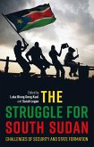 The Struggle for South Sudan (eBook, ePUB)