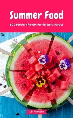 Summer Food - 600 Deliziose Ricette Per Gli Ospiti Partito (eBook, ePUB) - Jacobsen, Jill