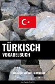 Turkisch Vokabelbuch: Thematisch Gruppiert & Sortiert (eBook, ePUB)