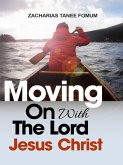 Moving on With The Lord Jesus Christ! (eBook, ePUB)