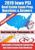 2019 Iowa PSI Real Estate Exam Prep Questions, Answers & Explanations: Study Guide to Passing the Salesperson Real Estate License Exam Effortlessly (eBook, ePUB)